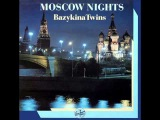 Bazykina Twins - Moscow Nights (Instrumental)