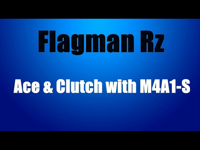 Flagman Rz - Ace and Clutch with M4A1-S