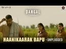 Haanikaarak Bapu - Unplugged Dangal Aamir Khan Pritam Amitabh B Releasing 23rd Dec