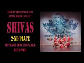 SHIVAS/ 2nd PLACE   BEST HIGH HEELS /STRIP  DANCE TEAM   FRAME UP DANCE FEST 2017 OFFICIAL VIDEO