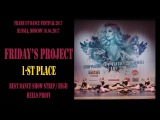 FRIDAY'S PROJECT 1st PLACE | BEST HIGH HEELS DANCE TEAM | FRAME UP DANCE FEST 2017 [OFFICIAL VIDEO]