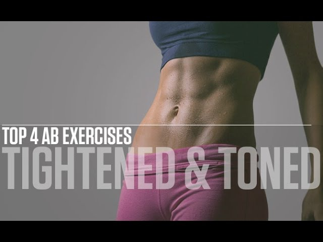 Top 4 Ab Exercises (TIGHTENED TONED ABS!!)