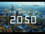The World In 2050 The Real Future Of Earth  Full BBC Documentary 2017