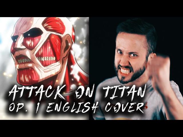 ATTACK ON TITAN - ENGLISH Opening 1 (Guren No Yumiya) OP cover version by Jonathan Young