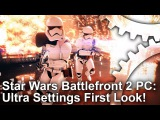 1440p4K Star Wars Battlefront 2 PC Ultra Settings First Look!