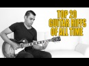 TOP 20 Guitar Riffs of ALL TIME