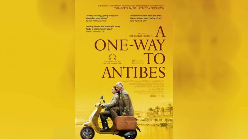 До Антиба в один конец (2011) | En enkel till Antibes
