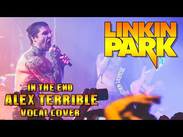 ALEX TERRIBLE Linkin Park In The End COVER (RUSSIAN HATE PROJECT)
