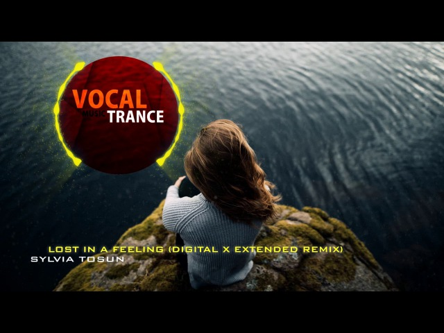Sylvia Tosun - Lost in a Feeling (Digital X Extended Remix)
