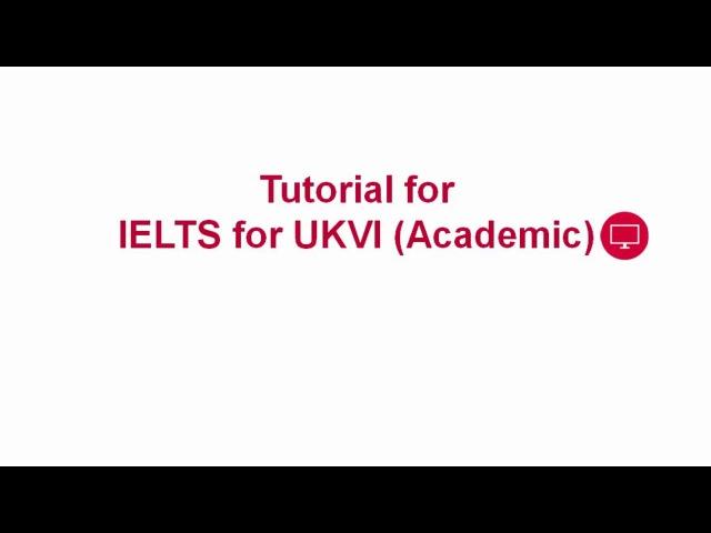 Video tutorial for IELTS for UKVI (Academic) delivered on computer