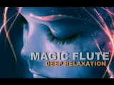 6 H. TANTRIC MUSIC INDIAN PAN FLUTE BEST MEDITATION RELAXING SPA MASSAGE MUSIC WORLD