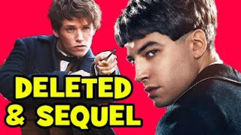 Fantastic Beasts DELETED SCENES SEQUEL Fantastic Beasts 2 Explained