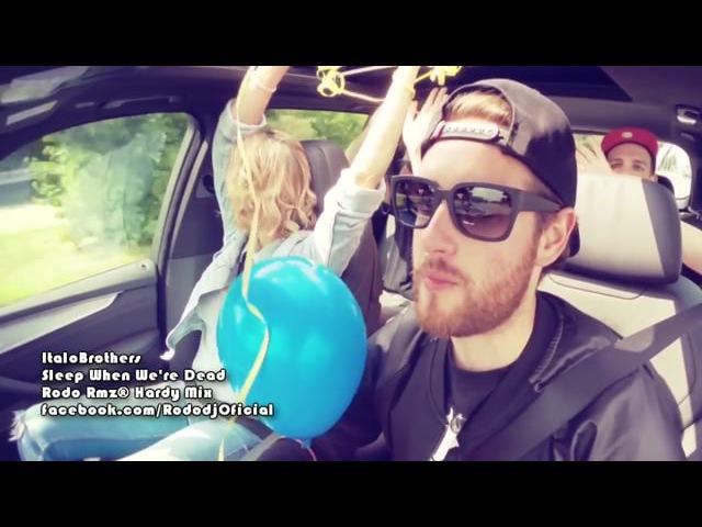Italobrothers - Sleep When Were Dead (Rodo Rmz® Hardy Mix)