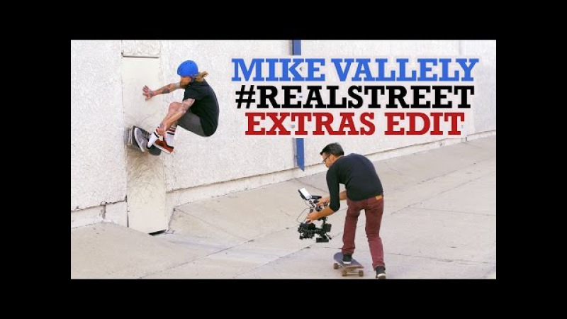 Mike Vallely RealStreet Extras Edit