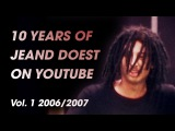 BEST OF JEAND DOEST 10 YEARS ON YOUTUBE! Vol.1 20062007