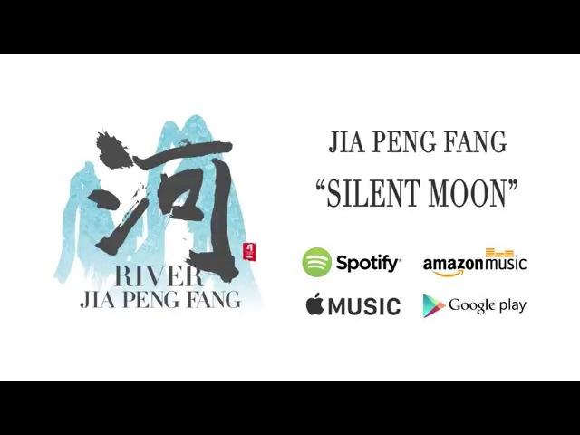 Silent Moon - Jia Peng Fang / River (Official Audio)