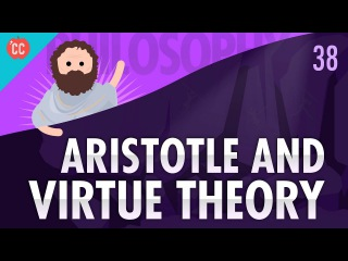 Aristotle Virtue Theory: Crash Course Philosophy 38