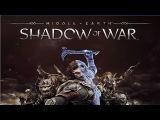 Middle-Earth: Shadow of War — первый трейлер