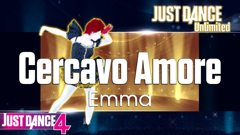 Just Dance Unlimited | Cercavo Amore - Emma | Just Dance 4