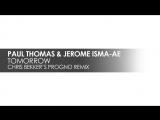 Paul Thomas _ Jerome Isma-Ae - Tomorrow (Chris Bekkers Progno Remix)