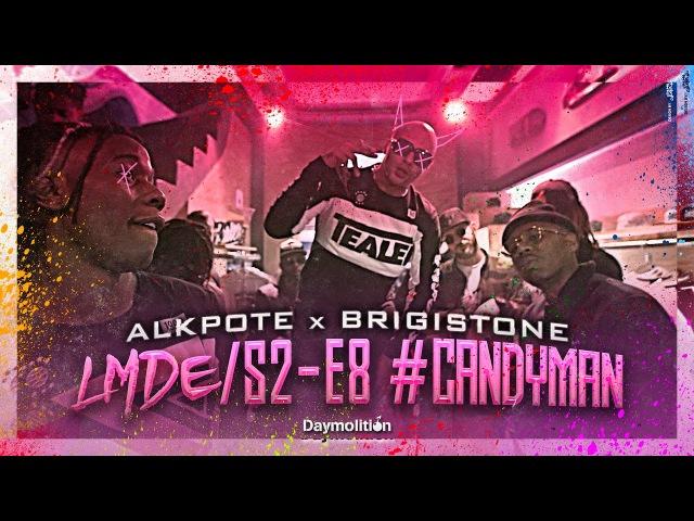 Alkpote Feat. Brigistone | Les Marches de L'Empereur Saison2 8 CandyMan