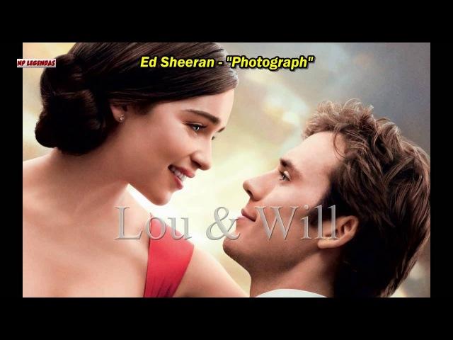 Ed Sheeran - Photograph (Tema do filme Como eu era antes de você) Legendado em português