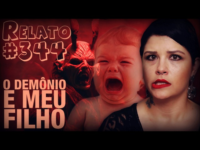 O Demônio e Meu Filho (344 - Histórias Assombradas!)