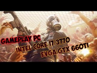 [Gameplay PC] Killing Floor 2 - Intel Core i7 3770 - EVGA GTX 660Ti 2GB