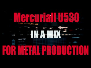 Mercuriall Tube Amp Ultra 530 Test For Metal Production