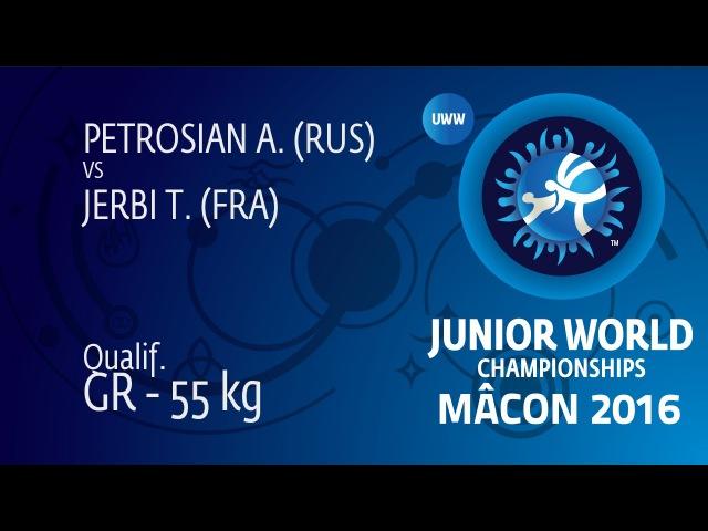 Qual. GR - 55 kg: A. PETROSIAN (RUS) df. T. JERBI (FRA) by TF, 10-0