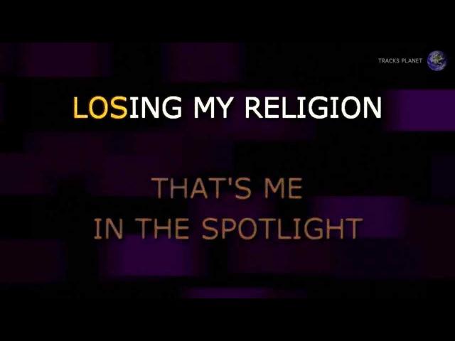 Losing My Religion - REM | Karaoke LYRICS