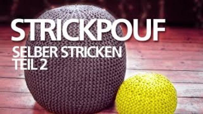 Strickpouf selber machen *Teil 2* für Anfänger / Sitzpouf, Sitzball, Ottoman, Strickkissen