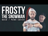 FROSTY THE SNOWMAN - Pop Punk Christmas Cover (Jonathan Young feat. Travis Carte)