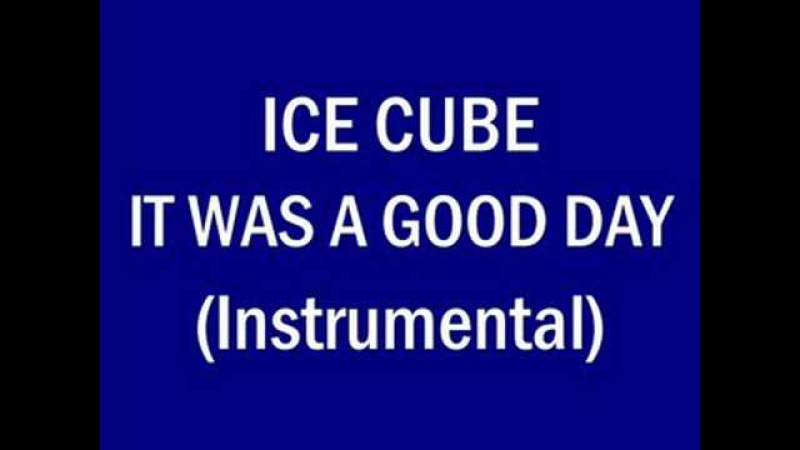 Ice Cube - It Was A Good Day (Instrumental)