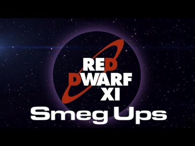 Red Dwarf XI - Smeg Ups