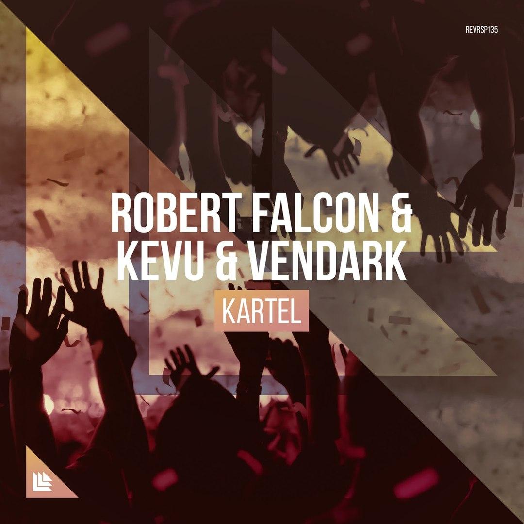 Robert Falcon & KEVU & Vendark - KARTEL (Extended Mix)