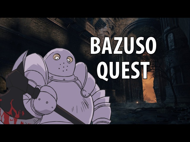 Dark Souls 3 Bazuso Quest