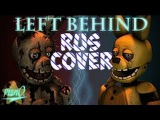[RUS] [RUS COVER] [FNAF SFM] Left Behind - Song by DAGames (1080p) Left behind на Русском [РУС]
