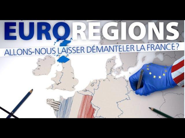 Les Eurorégions : Allons-nous laisser détruire les Nations ? (Partis 1/4)