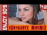 Enjoy 90's - Eurodance MiniMix #12