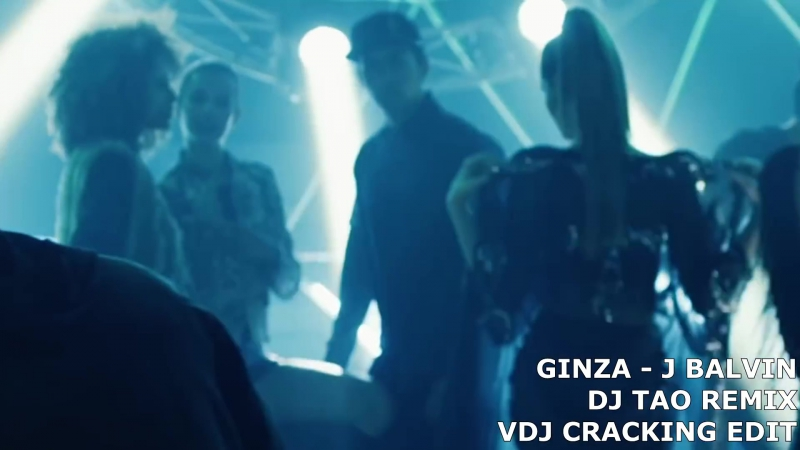 Ginza - J Balvin REMIX DJ TAO VDJ CRACKING EDIT