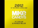 Mike Candys feat. Evelyn Patrick Miller - 2012 (If The World Would End)