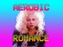 Aerobic Romance Bad Romance 1988