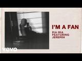 Pia Mia - I'm A Fan (Audio) ft. Jeremih