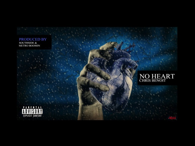 Chris Benoit - No Heart (Prod By Metro Boomin) [Official Audio]