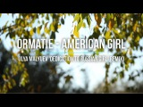 Ormatie - American Girl (Ilya Malyuev 'Dedication To Russian Girl' Remix)
