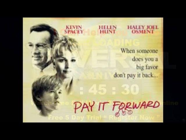 Заплати другому / Pay It Forward 2000 Movie Soundtrack