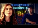 Shadowhunters The Mortal Instruments - Humor [TIC]