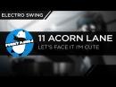 ElectroSWING || 11 Acorn Lane - Let's Face It I'm Cute