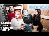 A.V. Undercover Bleached covers Misfits Skulls